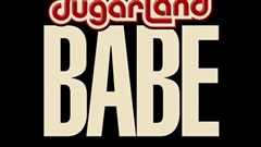 """Babe"" - Sugarland ft. Taylor Swift"